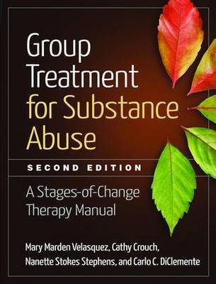 Group Treatment for Substance Abuse, Second Edition by Mary Marden Velasquez