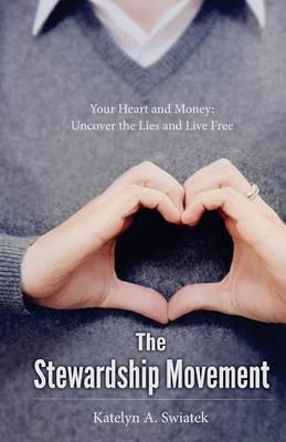 The Stewardship Movement by Katelyn a Swiatek