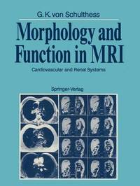 Morphology and Function in MRI by Gustav K Von Schulthess