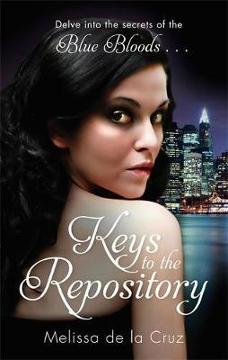 Keys to the Repository: A Blue Bloods Companion Book by Melissa De La Cruz