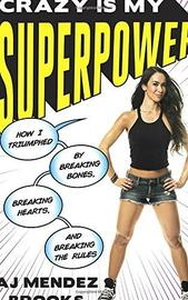 Crazy Is My Superpower by A J Mendez Brooks