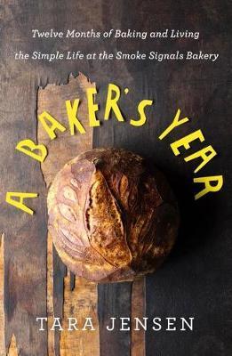 A Baker's Year by Tara Jensen image