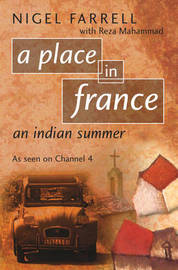 A Place In France: An Indian Summer (PB) by Nigel Farrell image