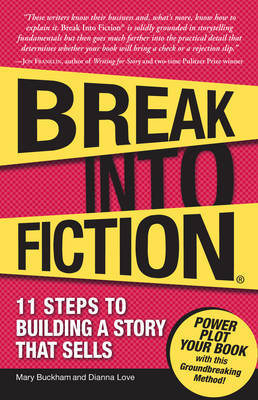 Break into Fiction: 11 Steps to Building a Story That Sells by Mary Buckham image