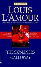 The Sky-liners: AND Galloway by Louis L'Amour image