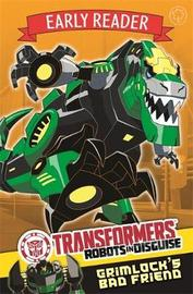 Transformers Early Reader: Grimlock's Bad Friend