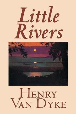 Little Rivers by Henry Van Dyke