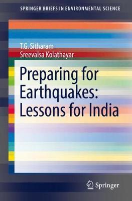 Preparing for Earthquakes: Lessons for India by T.G. Sitharam
