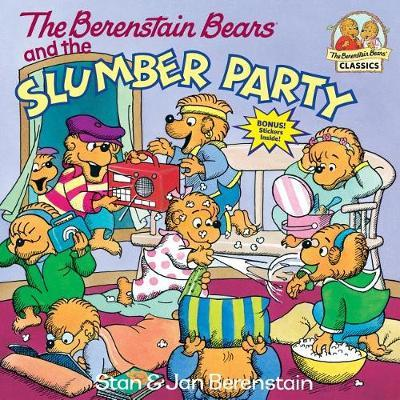 Berenstain Bears & Slumber Party by Stan Berenstain