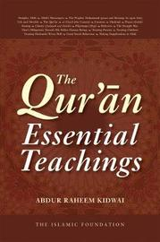 The Qur'an: Essential Teachings by Abdur Raheem Kidwai
