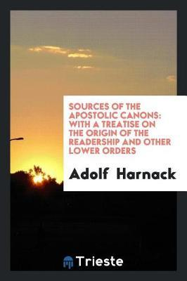 Sources of the Apostolic Canons by Adolf Harnack