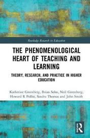 The Phenomenological Heart of Teaching and Learning by Katherine Greenberg