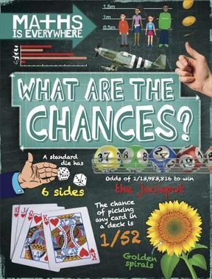 Maths is Everywhere: What are the Chances? by Rob Colson