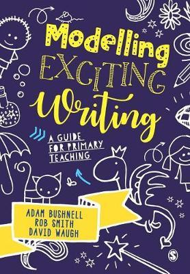 Modelling Exciting Writing by Adam Bushnell