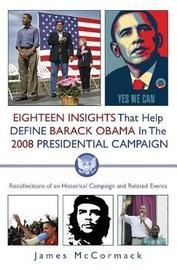 Eighteen Insights That Help Define Barack Obama in the 2008 Presidential Campaign by James McCormack image