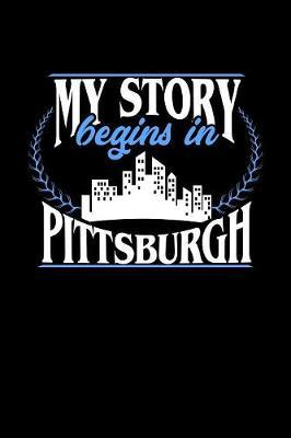 My Story Begins in Pittsburgh by Dennex Publishing