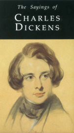 The Sayings of Charles Dickens by Charles Dickens image