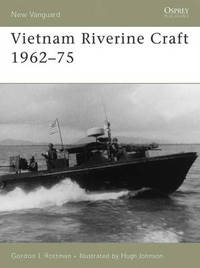 Vietnam Riverine Craft 1962-75 by Gordon L. Rottman