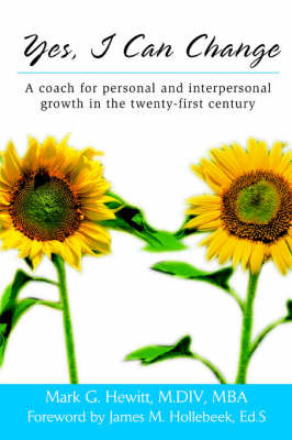 Yes, I Can Change: A Coach for Personal and Interpersonal Growth in the Twenty-First Century by Mark G Hewitt image