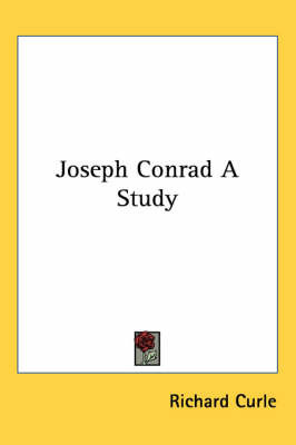 Joseph Conrad A Study by Richard Curle image