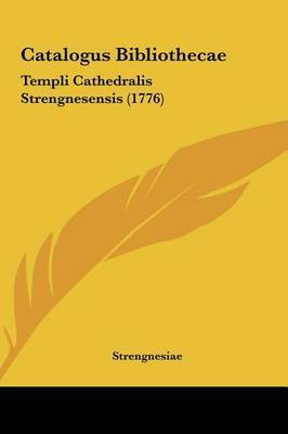 Catalogus Bibliothecae: Templi Cathedralis Strengnesensis (1776) by Strengnesiae image
