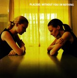 Without You I'm Nothing (Limited Edition LP) by Placebo