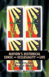 Nation's Historical Sense and Ecclesiality for Life by Junes Almodiel