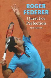 Roger Federer: Quest for Perfection by Rene Stauffer image
