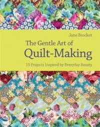 The Gentle Art of Quilt-Making by Jane Brocket image