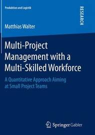 Multi-Project Management with a Multi-Skilled Workforce by Matthias Walter
