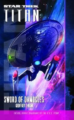 Star Trek: Titan #4: Sword of Damocles by Geoffrey Thorne
