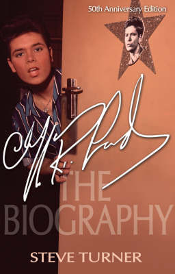 Cliff Richard: The Biography by Steve Turner