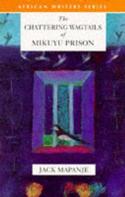 The Chattering Wagtails of Mikuyu Prison by Jack Mapanje image