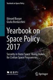 Yearbook on Space Policy 2017 by Edward Burger