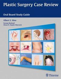 Plastic Surgery Case Review by Albert S Woo