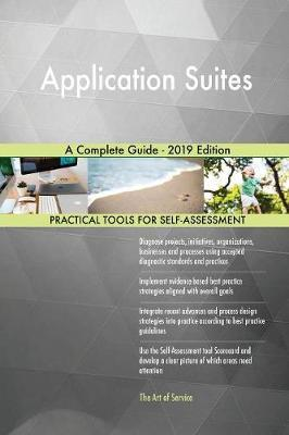 Application Suites A Complete Guide - 2019 Edition by Gerardus Blokdyk image