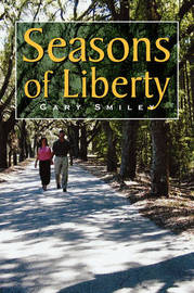 Seasons of Liberty by Gary Smiley