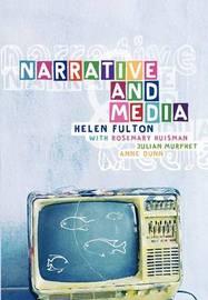 Narrative and Media by Rosemary E.A. Huisman