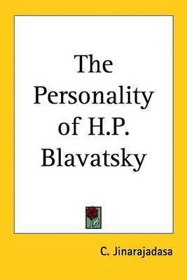 The Personality of H.P. Blavatsky by C. Jinarajadasa