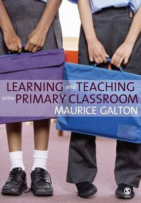 Learning and Teaching in the Primary Classroom by Maurice Galton image