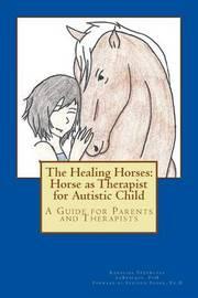 The Healing Horses by Karolina Przewloka Labrecque Phd