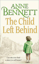 The Child Left Behind by Anne Bennett image