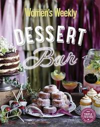 Dessert Bar by Australian Women's Weekly