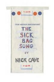 The Sick Bag Song by Nick Cave