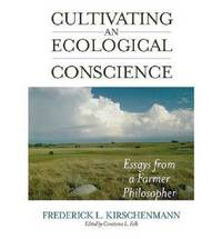 Cultivating an Ecological Conscience by Frederick L. Kirschenmann image