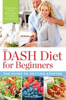 The DASH Diet for Beginners by Sonoma Press