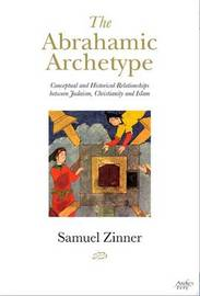 The Abrahamic Archetype by Samuel Zinner