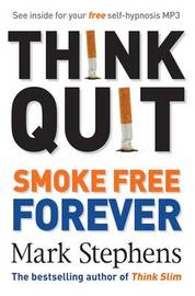 Think Quit : Smoke Free Forever by Mark Stephens image