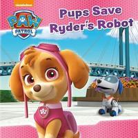 Nickelodeon PAW Patrol Pups Save Ryder's Robot by Parragon Books Ltd image