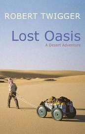 Lost Oasis by Robert Twigger